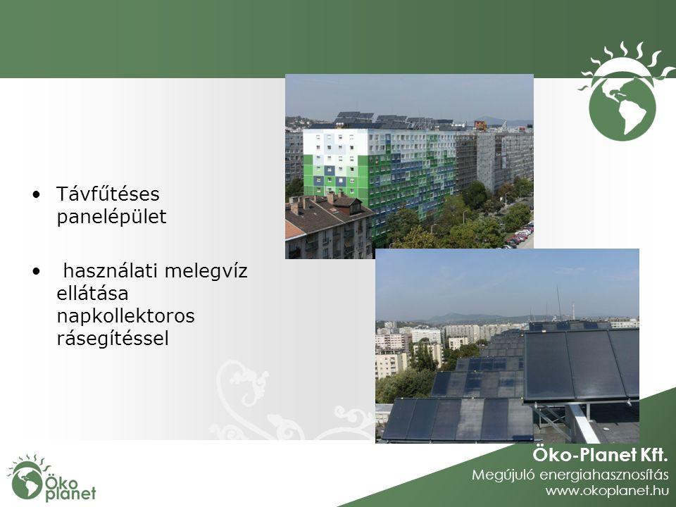Öko-Planet Kft. Megújuló energiahasznosítás www.okoplanet.hu Távfűtéses panelépület használati melegvíz ellátása napkollektoros rásegítéssel Urbancsok