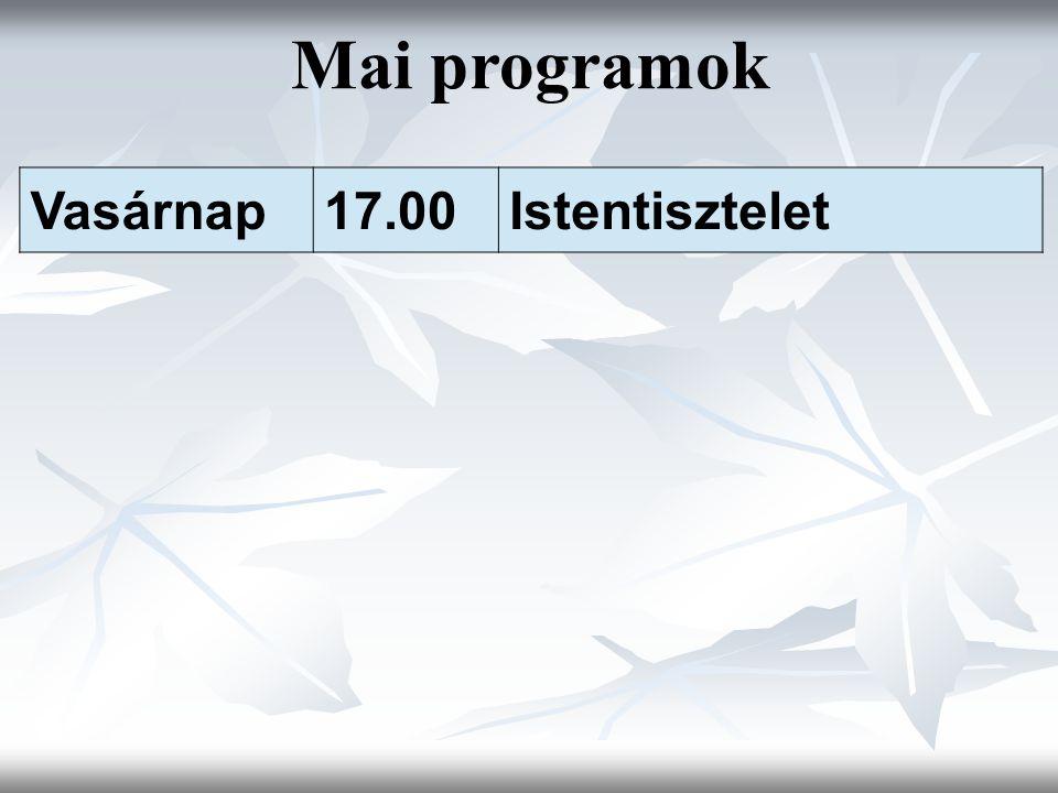 Mai programok Vasárnap17.00Istentisztelet