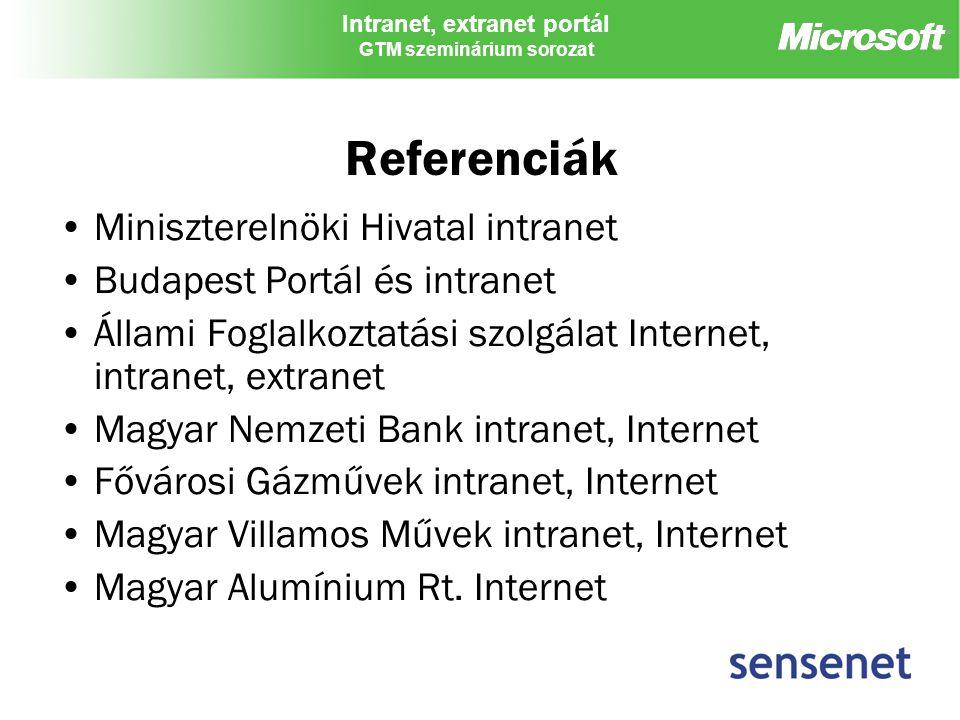 Intranet, extranet portál GTM szeminárium sorozat Referenciák Miniszterelnöki Hivatal intranet Budapest Portál és intranet Állami Foglalkoztatási szol