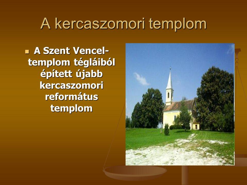A kercaszomori templom A Szent Vencel- templom tégláiból épített újabb kercaszomori református templom A Szent Vencel- templom tégláiból épített újabb