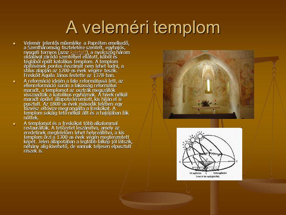 A veleméri templom Velemér jelentős műemléke a Papréten emelkedő, a Szentháromság tiszteletére szentelt, egyhajós, nyugati tornyos (azaz keletelt), a