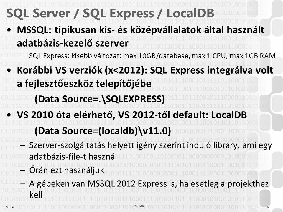 V 1.0 SQL Server / SQL Express / LocalDB MSSQL: tipikusan kis- és középvállalatok által használt adatbázis-kezelő szerver –SQL Express: kisebb változa