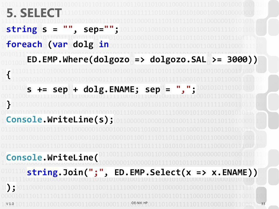 V 1.0 5. SELECT string s =