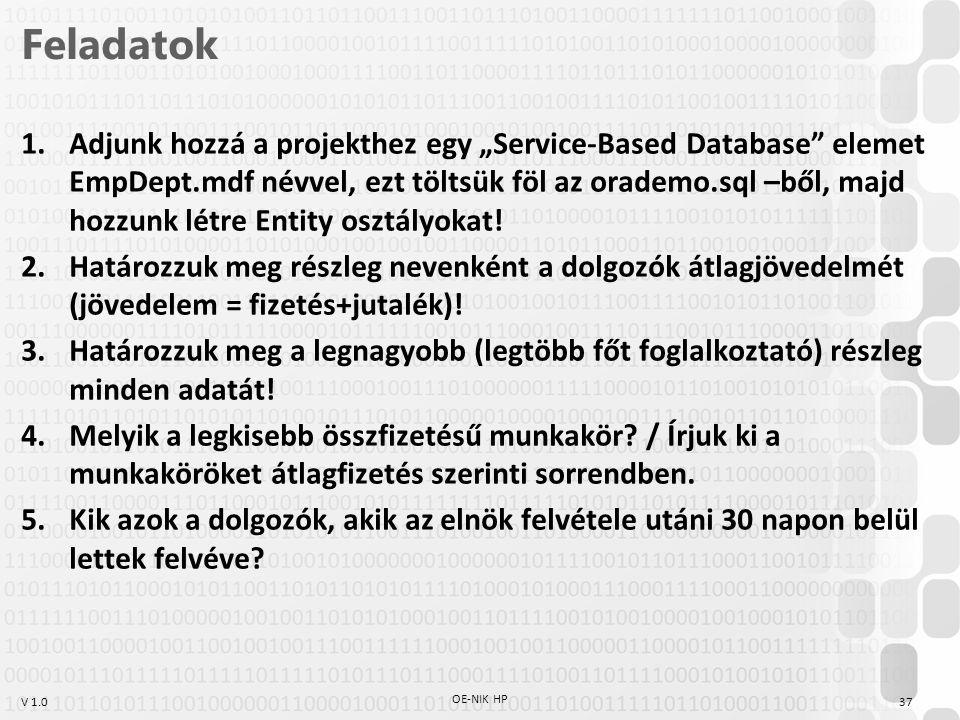 """V 1.0 Feladatok 1.Adjunk hozzá a projekthez egy """"Service-Based Database"""" elemet EmpDept.mdf névvel, ezt töltsük föl az orademo.sql –ből, majd hozzunk"""