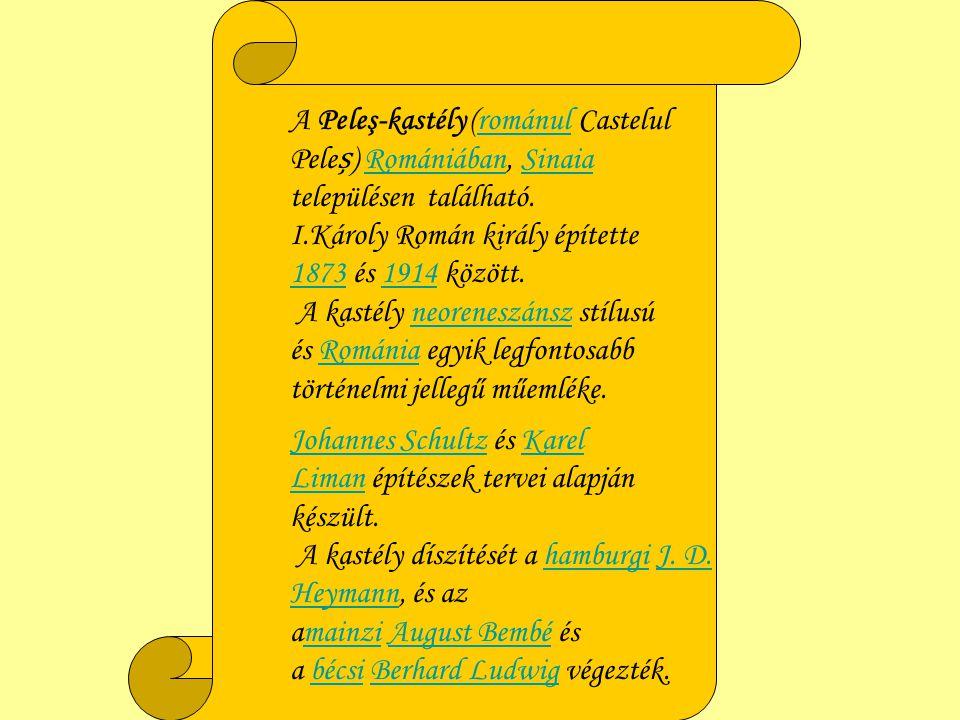 A Wikipédiából, a szabad enciklopédia felhasználásávavl készítettem.,a Peles –Kastélyról ezt az összeállítást. Rámánia legszebb és legnevezetesebb eml
