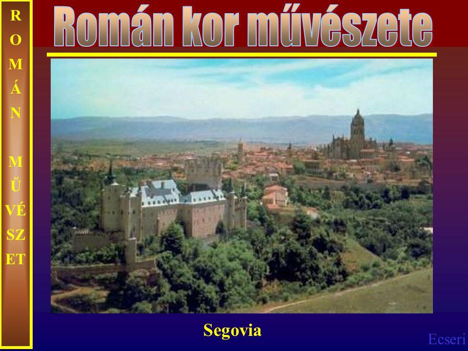 Ecseri R O M Á N M Ű VÉ SZ ET Segovia