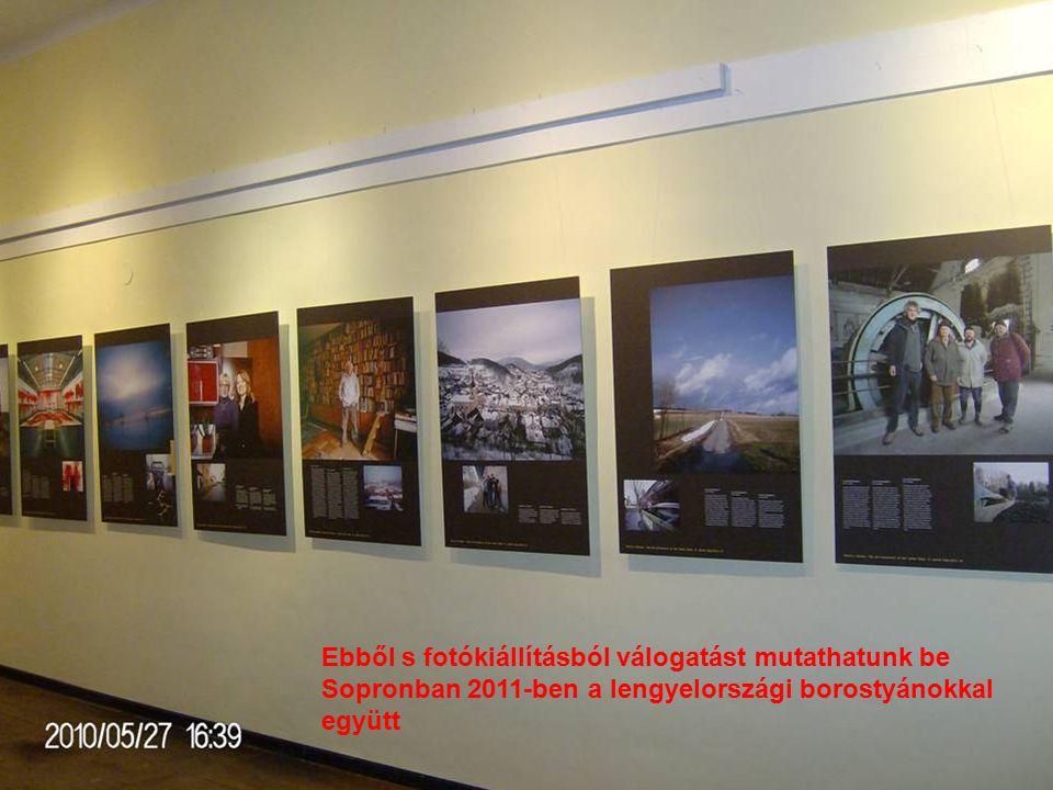 Ebből s fotókiállításból válogatást mutathatunk be Sopronban 2011-ben a lengyelországi borostyánokkal együtt