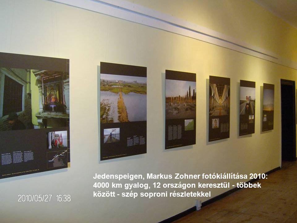 Jedenspeigen, Markus Zohner fotókiállítása 2010: 4000 km gyalog, 12 országon keresztül - többek között - szép soproni részletekkel