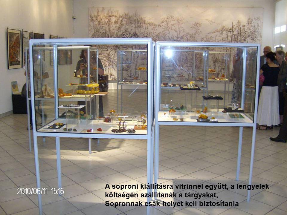 A soproni kiállításra vitrinnel együtt, a lengyelek költségén szállítanák a tárgyakat, Sopronnak csak helyet kell biztosítania