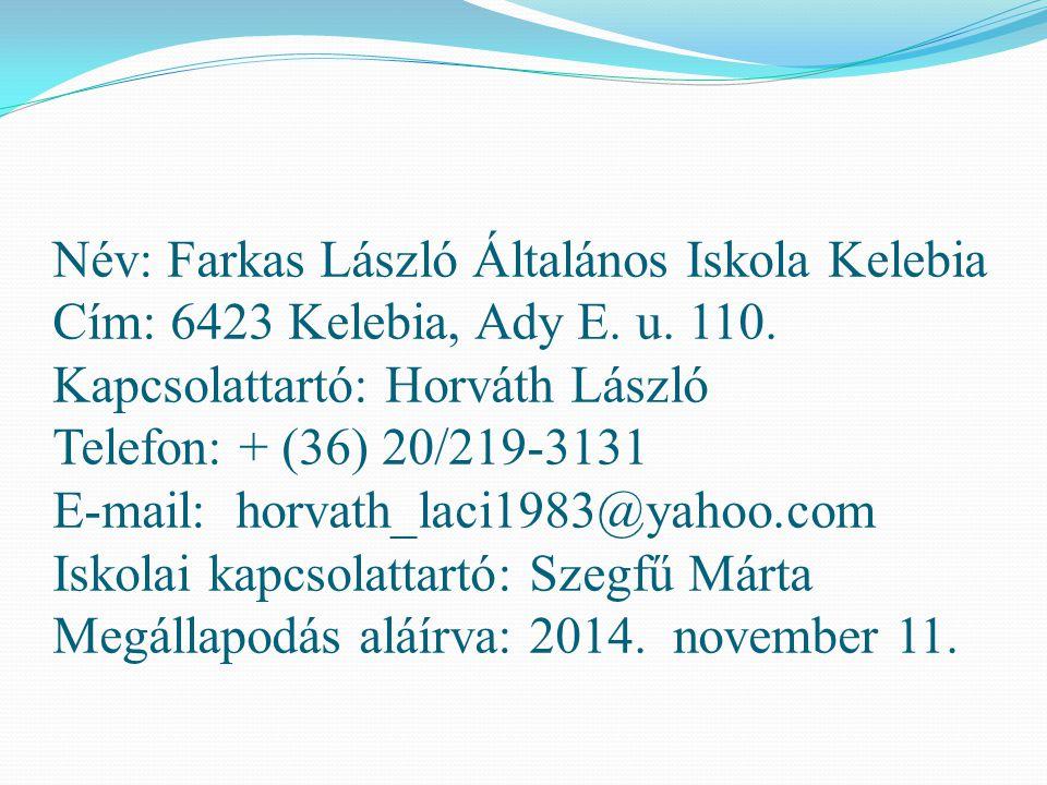 Név: Farkas László Általános Iskola Kelebia Cím: 6423 Kelebia, Ady E.