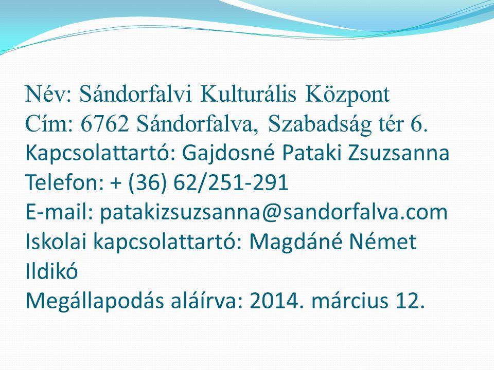 Név: Sándorfalvi Kulturális Központ Cím: 6762 Sándorfalva, Szabadság tér 6.