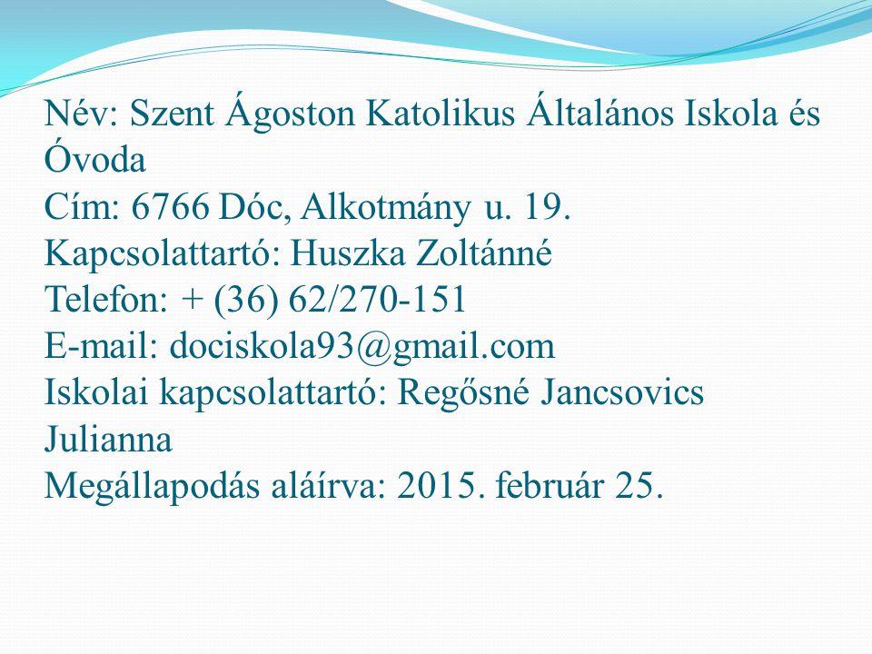 Név: Szent Ágoston Katolikus Általános Iskola és Óvoda Cím: 6766 Dóc, Alkotmány u.