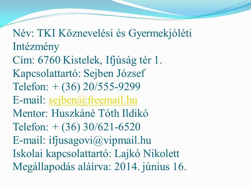 Név: TKI Köznevelési és Gyermekjóléti Intézmény Cím: 6760 Kistelek, Ifjúság tér 1.