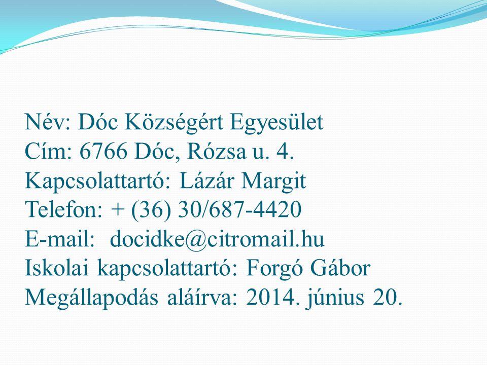 Név: Dóc Községért Egyesület Cím: 6766 Dóc, Rózsa u.