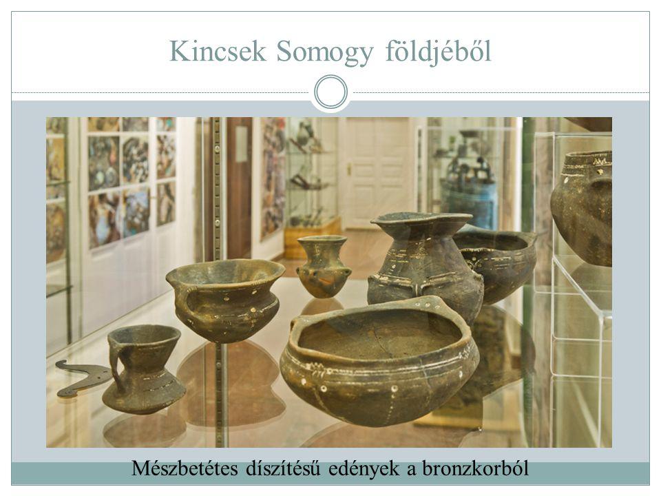 Kincsek Somogy földjéből Mészbetétes díszítésű edények a bronzkorból