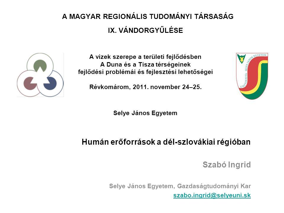 A MAGYAR REGIONÁLIS TUDOMÁNYI TÁRSASÁG IX. VÁNDORGYŰLÉSE A vizek szerepe a területi fejlődésben A Duna és a Tisza térségeinek fejlődési problémái és f