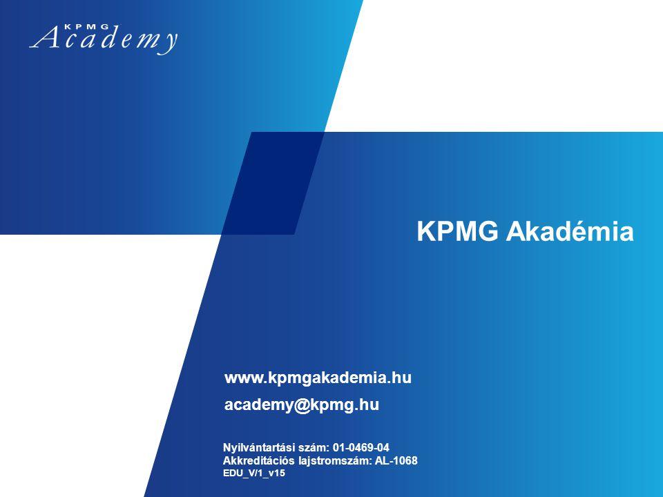 KPMG Akadémia www.kpmgakademia.hu academy@kpmg.hu Nyilvántartási szám: 01-0469-04 Akkreditációs lajstromszám: AL-1068 EDU_V/1_v15