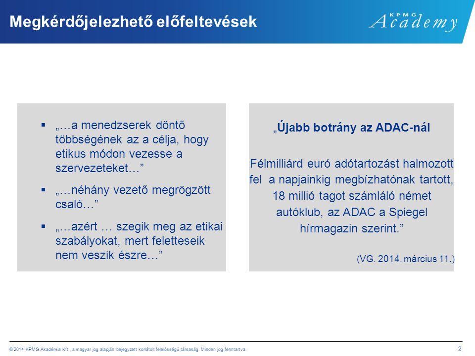 © 2014 KPMG Akadémia Kft., a magyar jog alapján bejegyzett korlátolt felelősségű társaság.