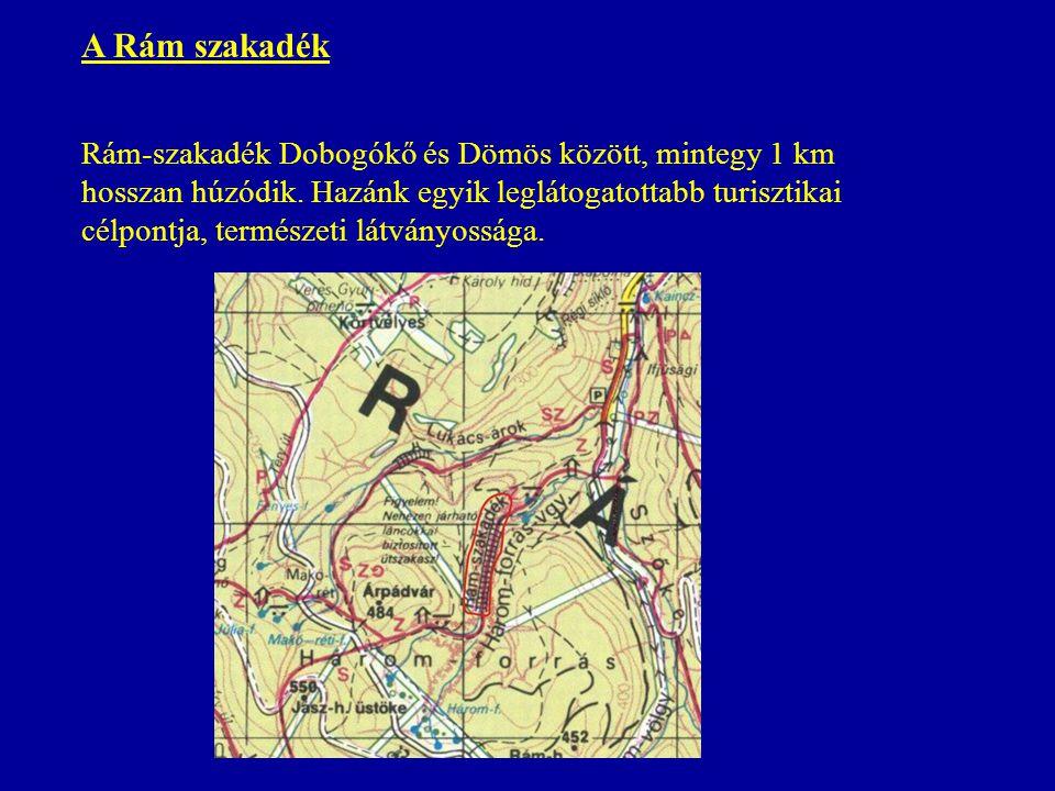 A Rám szakadék Rám-szakadék Dobogókő és Dömös között, mintegy 1 km hosszan húzódik. Hazánk egyik leglátogatottabb turisztikai célpontja, természeti lá