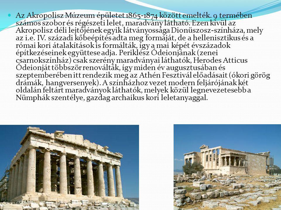Az Akropolisz Múzeum épületet 1865-1874 között emelték. 9 termében számos szobor és régészeti lelet, maradvány látható. Ezen kívül az Akropolisz déli