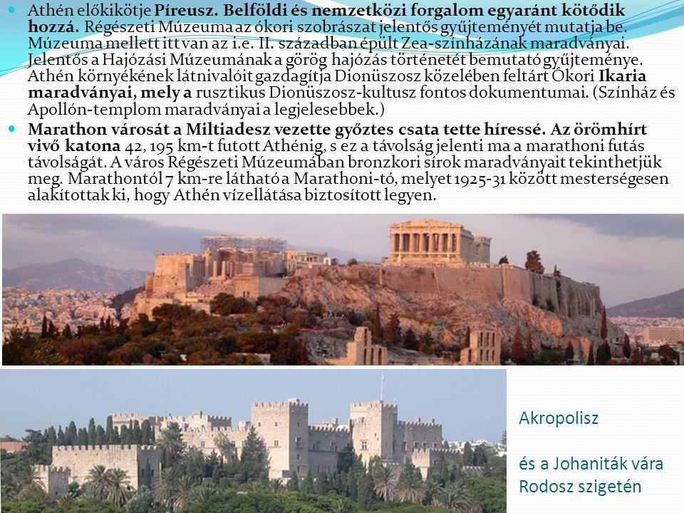 Athén előkikötje Píreusz. Belföldi és nemzetközi forgalom egyaránt kötődik hozzá. Régészeti Múzeuma az ókori szobrászat jelentős gyűjteményét mutatja
