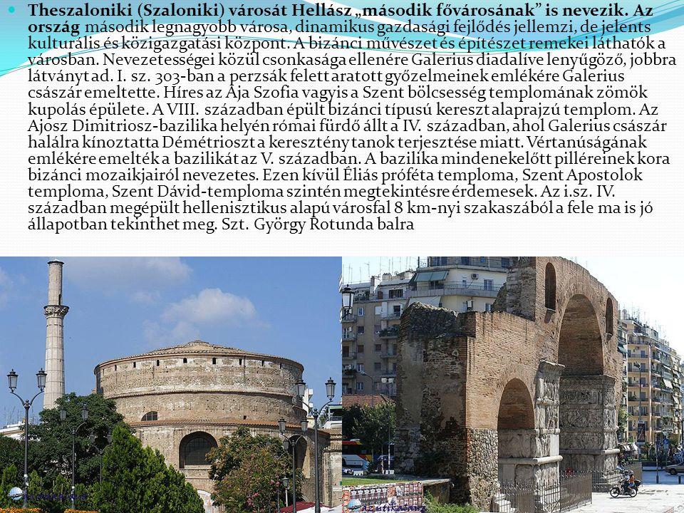 """Theszaloniki (Szaloniki) városát Hellász """"második fővárosának"""" is nevezik. Az ország második legnagyobb városa, dinamikus gazdasági fejlődés jellemzi,"""