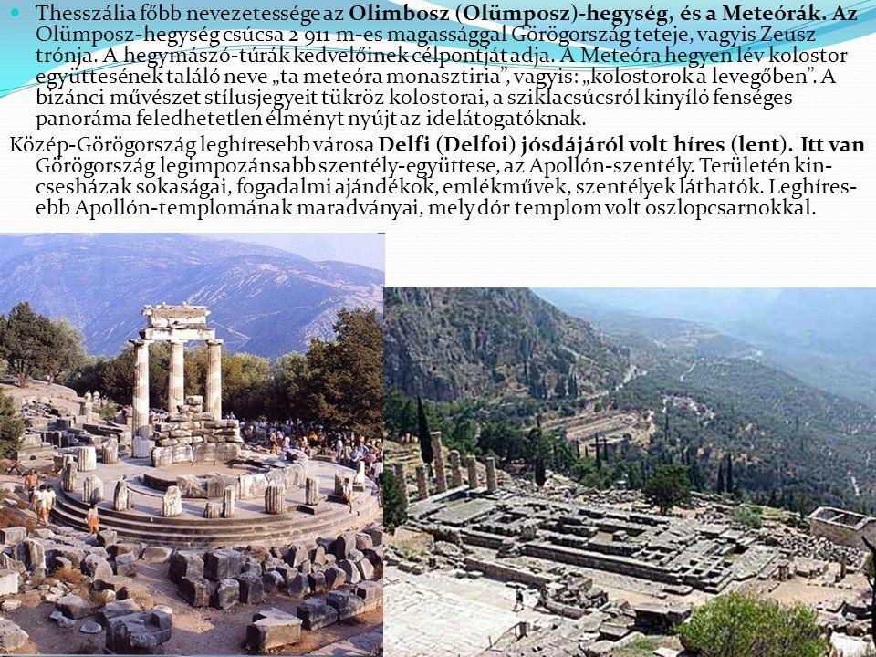 Thesszália főbb nevezetessége az Olimbosz (Olümposz)-hegység, és a Meteórák. Az Olümposz-hegység csúcsa 2 911 m-es magassággal Görögország teteje, vag