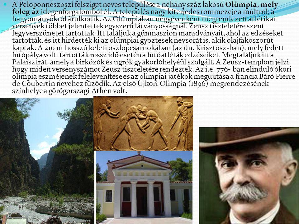 A Peloponnészoszi félsziget neves települése a néhány száz lakosú Olümpia, mely főleg az idegenforgalomból él. A település nagy kiterjedés rommezeje a