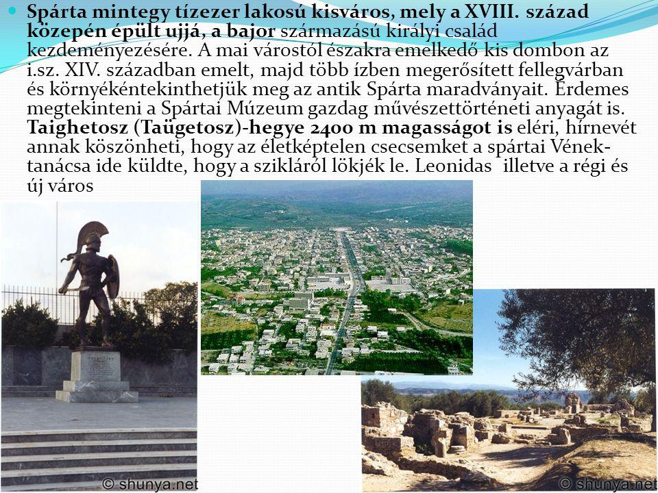Spárta mintegy tízezer lakosú kisváros, mely a XVIII. század közepén épült ujjá, a bajor származású királyi család kezdeményezésére. A mai várostól és