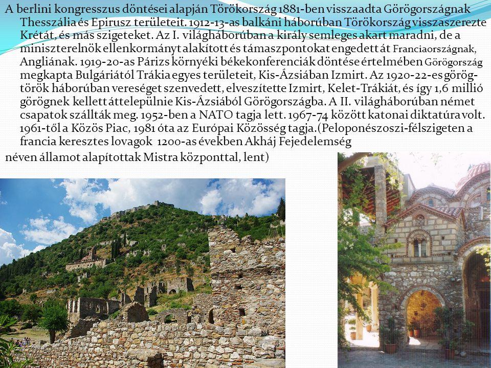A berlini kongresszus döntései alapján Törökország 1881-ben visszaadta Görögországnak Thesszália és Epirusz területeit. 1912-13-as balkáni háborúban T