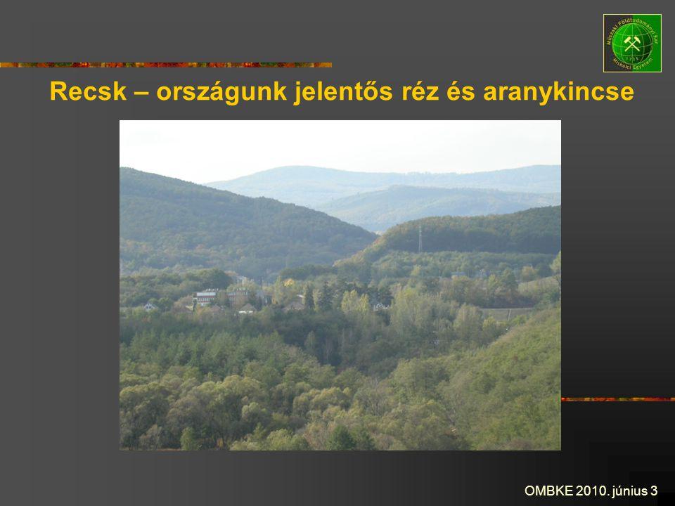 OMBKE 2010. június 3 Recsk – országunk jelentős réz és aranykincse