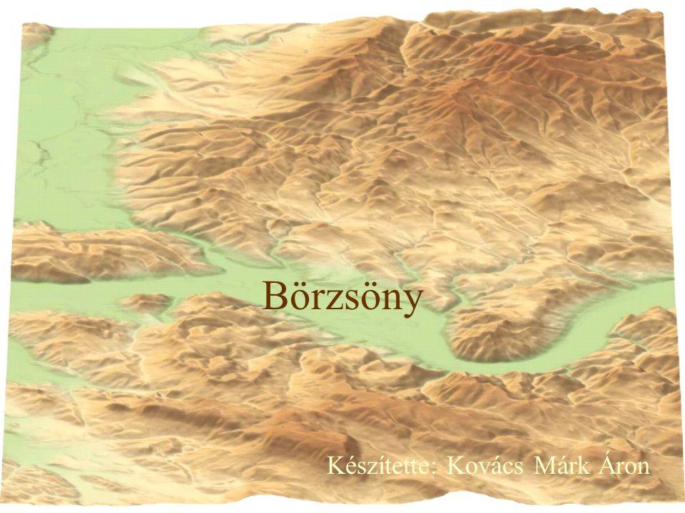 Börzsöny Készítette: Kovács Márk Áron