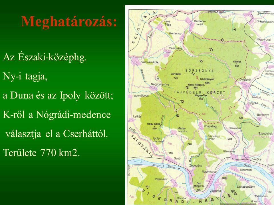 Az Északi-középhg. Ny-i tagja, a Duna és az Ipoly között; K-ről a Nógrádi-medence választja el a Cserháttól. Területe 770 km2. Meghatározás: