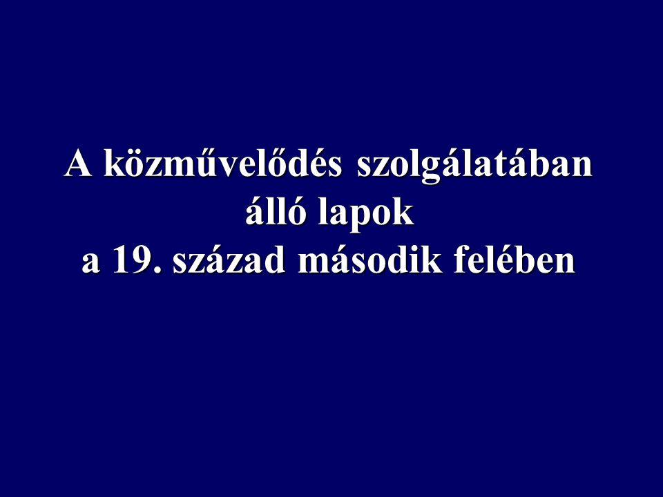 Megjelenés: 1854-1856.Ára: 1 Pengő forint. 6 füzet jelent meg évente Megjelenés: 1854-1856.