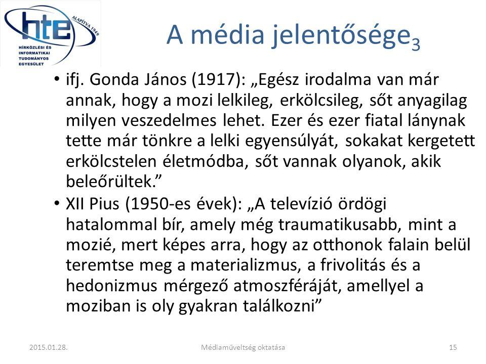 """A média jelentősége 3 ifj. Gonda János (1917): """"Egész irodalma van már annak, hogy a mozi lelkileg, erkölcsileg, sőt anyagilag milyen veszedelmes lehe"""