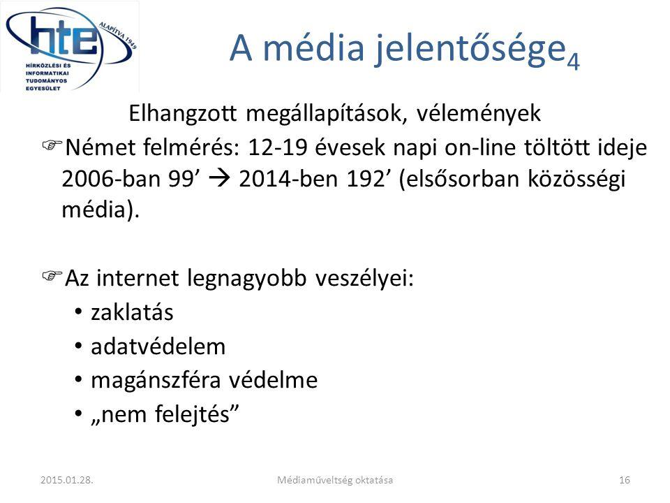 A média jelentősége 4 Elhangzott megállapítások, vélemények  Német felmérés: 12-19 évesek napi on-line töltött ideje 2006-ban 99'  2014-ben 192' (elsősorban közösségi média).