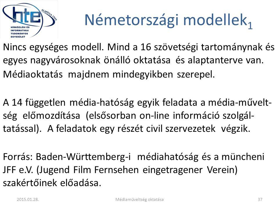 Németországi modellek 1 Nincs egységes modell. Mind a 16 szövetségi tartománynak és egyes nagyvárosoknak önálló oktatása és alaptanterve van. Médiaokt
