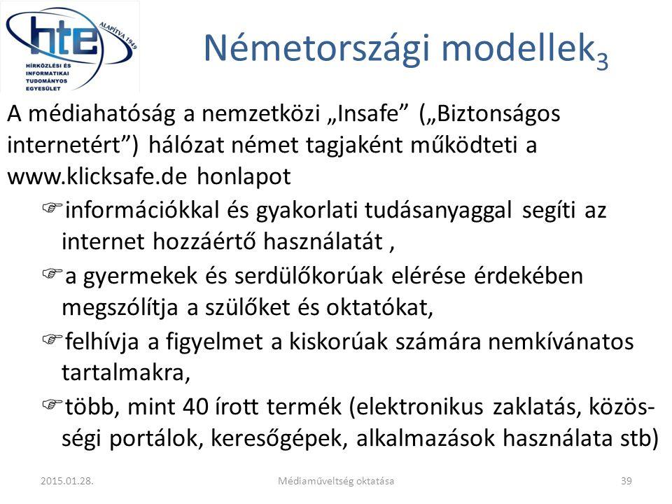 """Németországi modellek 3 A médiahatóság a nemzetközi """"Insafe"""" (""""Biztonságos internetért"""") hálózat német tagjaként működteti a www.klicksafe.de honlapot"""
