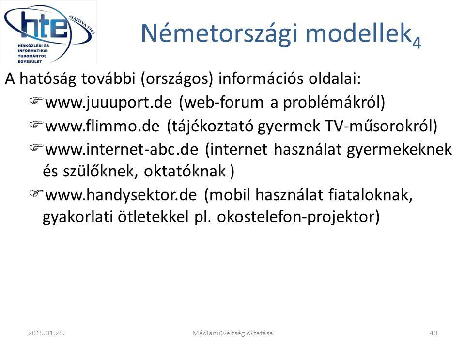 Németországi modellek 4 A hatóság további (országos) információs oldalai:  www.juuuport.de (web-forum a problémákról)  www.flimmo.de (tájékoztató gy