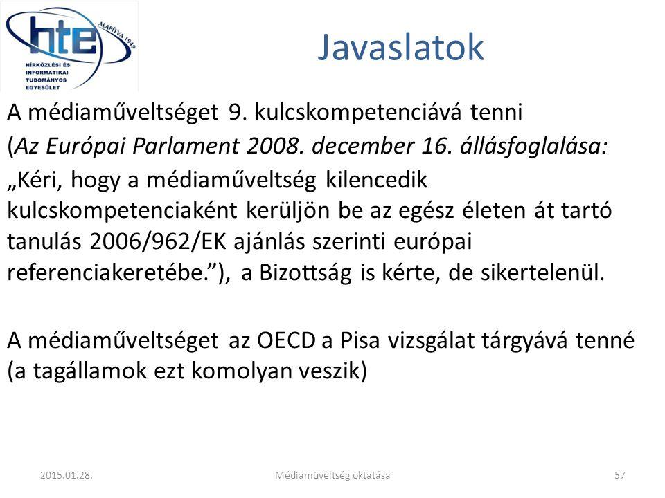 """Javaslatok A médiaműveltséget 9. kulcskompetenciává tenni (Az Európai Parlament 2008. december 16. állásfoglalása: """"Kéri, hogy a médiaműveltség kilenc"""