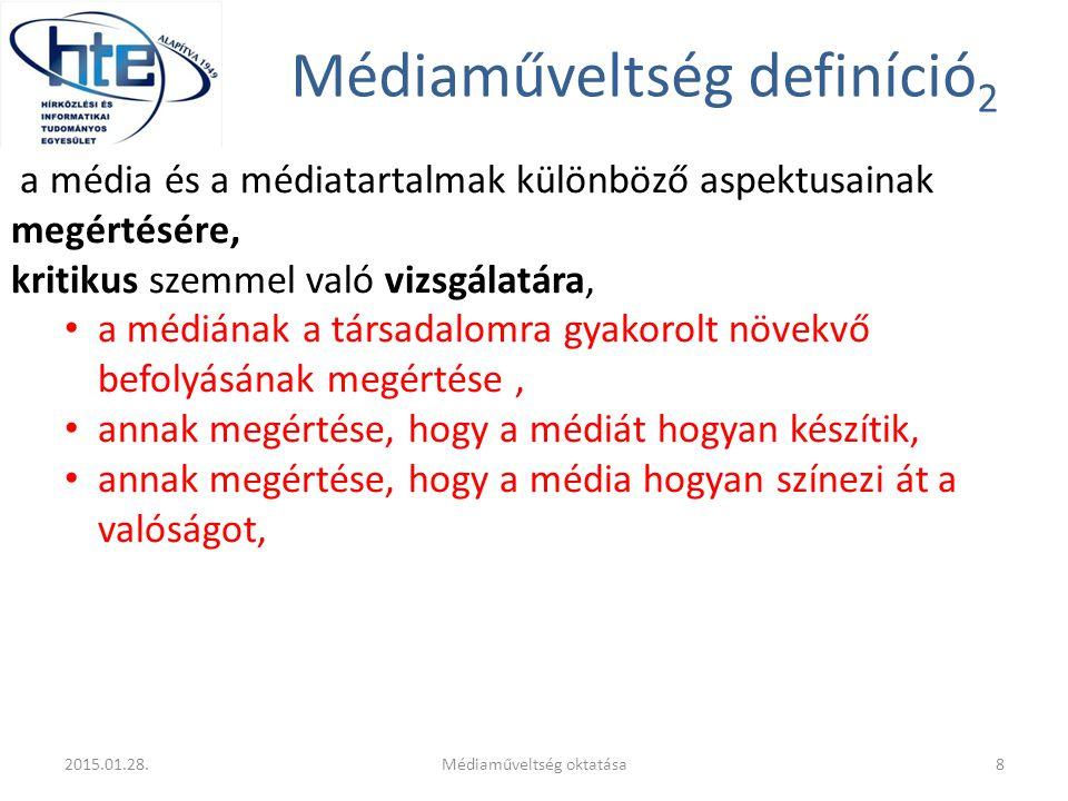 Médiaműveltség definíció 2 a média és a médiatartalmak különböző aspektusainak megértésére, kritikus szemmel való vizsgálatára, a médiának a társadalo