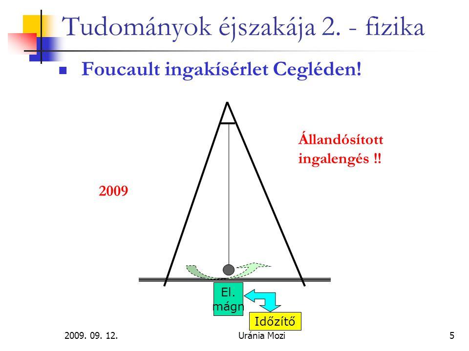 2009. 09. 12.Uránia Mozi5 Tudományok éjszakája 2. - fizika Foucault ingakísérlet Cegléden! 2009 Állandósított ingalengés !! El. mágn Időzítő