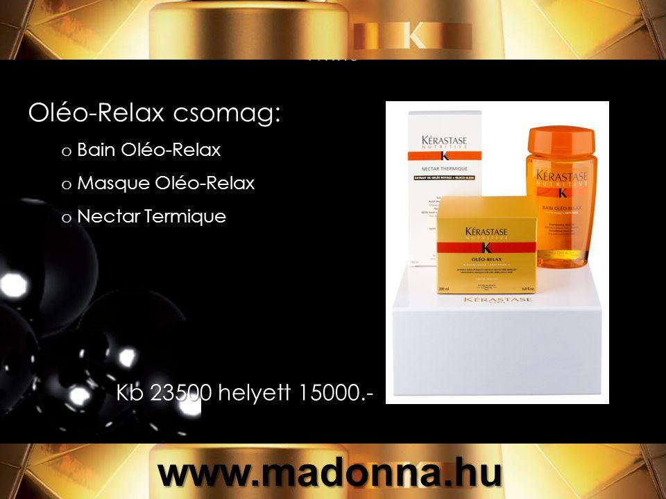 Oléo-Relax csomag: o Bain Oléo-Relax o Masque Oléo-Relax o Nectar Termique 23500 helyett 15000.- Kb 23500 helyett 15000.- www.madonna.hu