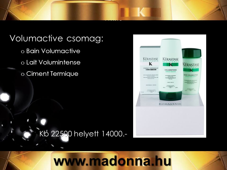 Volumactive csomag: o Bain Volumactive o Lait Volumintense o Ciment Termique 22500 helyett 14000.- Kb 22500 helyett 14000.- www.madonna.hu