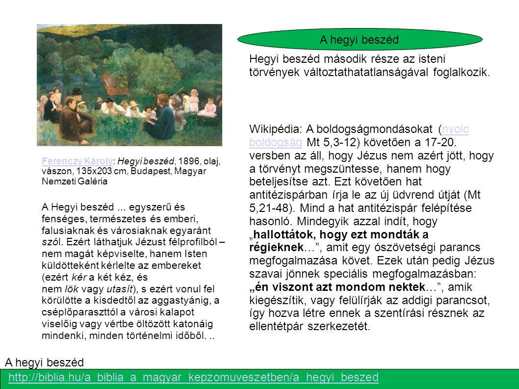Ferenczy KárolyFerenczy Károly: Hegyi beszéd, 1896, olaj, vászon, 135x203 cm, Budapest, Magyar Nemzeti Galéria A Hegyi beszéd... egyszerű és fenséges,