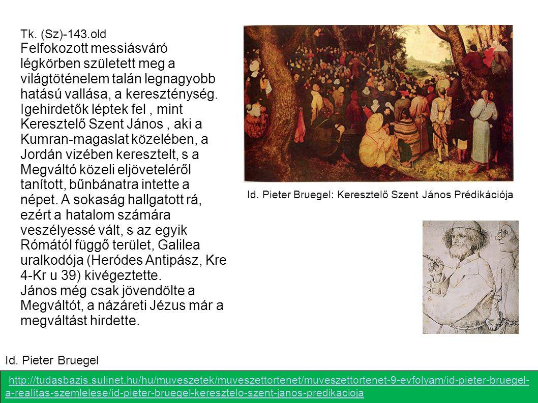Id. Pieter Bruegel: Keresztelő Szent János Prédikációja http://tudasbazis.sulinet.hu/hu/muveszetek/muveszettortenet/muveszettortenet-9-evfolyam/id-pie