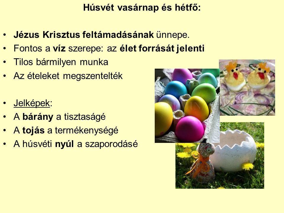 Húsvét vasárnap és hétfő: Jézus Krisztus feltámadásának ünnepe.