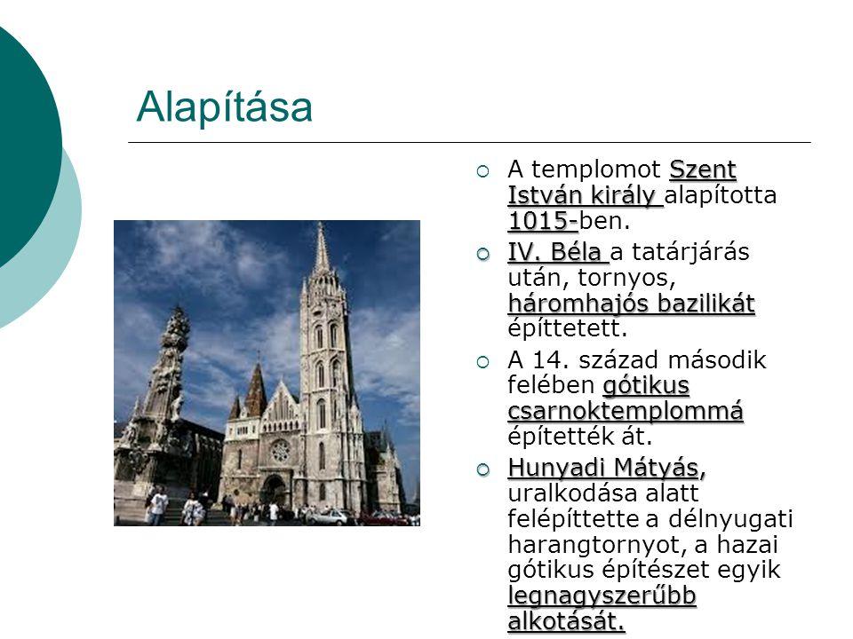 Alapítása Szent István király 1015-  A templomot Szent István király alapította 1015-ben.  IV. Béla háromhajós bazilikát  IV. Béla a tatárjárás utá