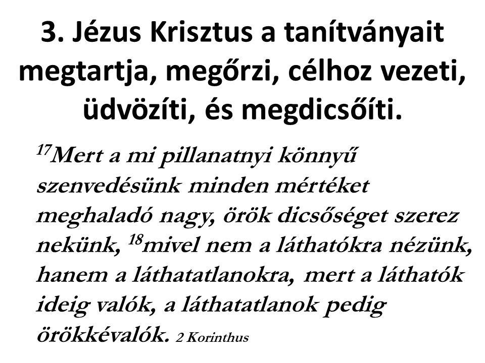 17 Mert a mi pillanatnyi könnyű szenvedésünk minden mértéket meghaladó nagy, örök dicsőséget szerez nekünk, 18 mivel nem a láthatókra nézünk, hanem a