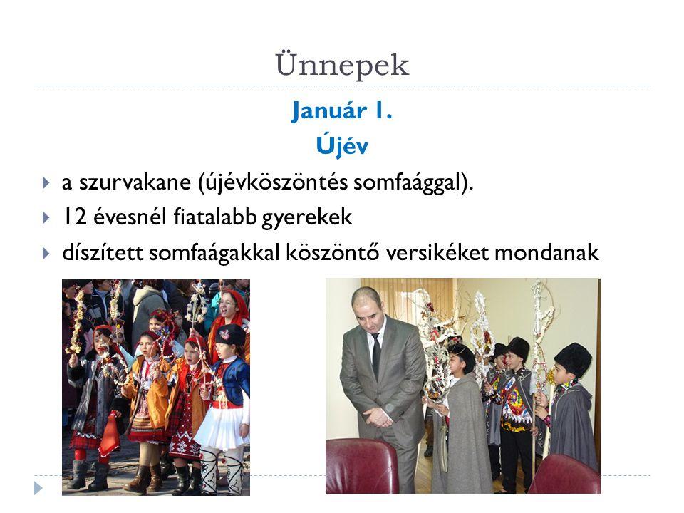 Ünnepek Január 1.Újév  a szurvakane (újévköszöntés somfaággal).